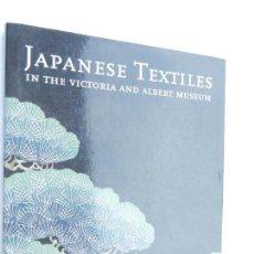 Libros de segunda mano: JAPANESE TEXTILES IN THE VICTORIA AND ALBERT MUSEUM - ANNA JACKSON - V&A 2000.. Lote 161827490