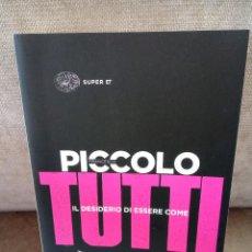 Libros de segunda mano: FRANCESCO PICCOLO - IL DESIDERIO DI ESSERE COME TUTTI - EINAUDI, 2017 - . Lote 161860690