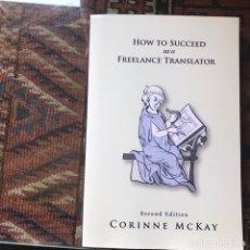 Libros de segunda mano: HOW TO SUCCEED AS A FREELANCE TRANSLATOR. CORINNE MEKAS. Lote 162588786