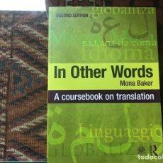 Libros de segunda mano: IN OTHER WORDS. A COURSEBOOK OF TRANSLATION. Lote 162588865