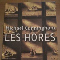 Libros de segunda mano: LES HORES. MICHAEL CUNNINGHAM. Lote 162736080
