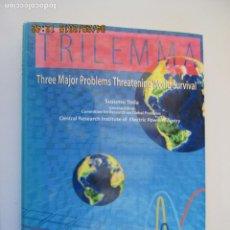 Libros de segunda mano: TRILEMMA THREE MAJOR PROBLEMS THREATENING WORLD SURVIVAL- 1995 - EN INGLÉS. . Lote 162791734