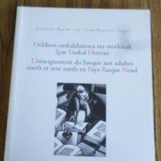 Libros de segunda mano: HELDUEN EUSKALDUNTZEA ETA ETORKINAK IPAR EUSKAL HERRIAN . Lote 163457898