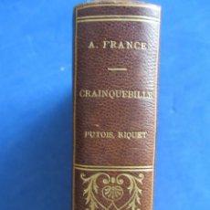 Libros de segunda mano: ANATOLE FRANCE. CRAINQUEBILLE. PUTPIS, RIQUET. PRECIOSA ENCUADERNACIÓN. PARIS CALMANN-LEVY EDITEURS.. Lote 164096866