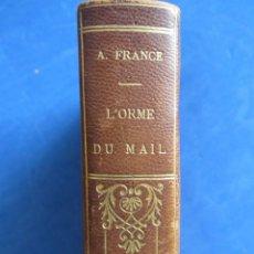 Libros de segunda mano: ANATOLE FRANCE.L´HORME DU MAL. PRECIOSA ENCUADERNACIÓN. PARIS CALMANN-LEVY EDITEURS.. Lote 164097230