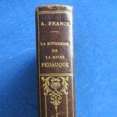 Libros de segunda mano: ANATOLE FRANCE. LA ROTISSERIEDE LA REINE PEDAUQUÉ. PRECIOSA ENCUADERNACIÓN. PARIS CALMANN-LEVY. Lote 164097882