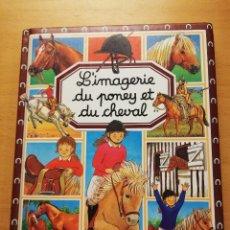 Libros de segunda mano: L'IMAGERIE DU PONEY ET DU CHEVAL (EDITIONS FLEURUS). Lote 164296374