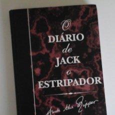 Libros de segunda mano: O DIARIO DE JACK O ESTRIPADOR. INTERESANTE LIBRO SOBRE JACK EL DESTRIPADOR. INCLUYE FOTOS Y FACSIMIL. Lote 164663330