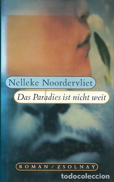 DAS PARADIES IST NICHT WEIT NELLEKE NOORDERVLIET ROMAN ZSOLNAY (Libros de Segunda Mano - Otros Idiomas)