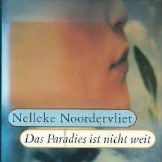 Libros de segunda mano: DAS PARADIES IST NICHT WEIT NELLEKE NOORDERVLIET ROMAN ZSOLNAY. Lote 164975514