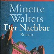 Libros de segunda mano: DER NACHBAR MINETTE WALTERS ROMAN. Lote 164975666