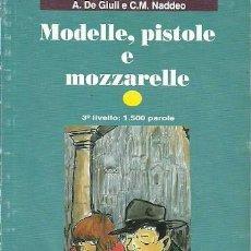 Libros de segunda mano: MODELLE PISTOLE E MOZZARELLE A DE GIULI E C M NADDEO FASY ITALIANO. Lote 164978094