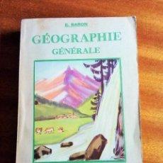 Libros de segunda mano: GÉOGRAPHIE GÉNÉRALE. E, BARON. ÉDITIONS MAGNARD.CLASSES DE SECONDE. EN FRANCÉS.. Lote 165361790