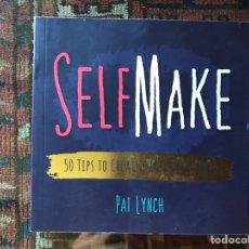 Libros de segunda mano: SELF MAKE. 50 TIPS TO CREATE A LIFE WELL LIVED.. Lote 165649174