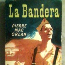 Libros de segunda mano: PIERRE MAC ORLAN - LA BANDERA (GALLIMARD, 1958) / LEGIÓN /. Lote 165911158