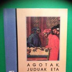 Libros de segunda mano: AGOTAK JUDUAK ETA IJITOAK EUSKAL HERRIAN ALICIA STURTZE 1988 TXALAPARTA. Lote 166789470