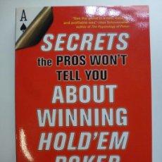 Libros de segunda mano: SECRETS THE PROS WON'T TELL YOU ABOUT WINNING HOLDEM POKER. ESTÁ EN INGLÉS.. Lote 167112908