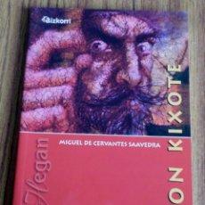 Libros de segunda mano: ON KIXOTE - MIGUEL DE CERVANTES SAAVEDRA - AIZKORRI . Lote 167456052
