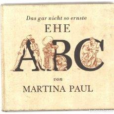 Libros de segunda mano: DAS GAR NICHT SO ERNSTE EHE ABC. MARTINA PAUL. EN ALEMÁN. Lote 167491904