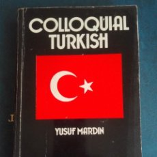 Libros de segunda mano: COLOQUIAL TURKISH AUTOR YUSSUF MARTIN. Lote 167829272