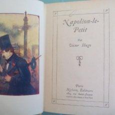 Libros de segunda mano: NAPOLEON-LE-PETIT. VICTOR HUGO. NELSON EDITEURS. Lote 167874848