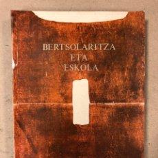 Libros de segunda mano: BERTSOLARITZA ETA ESKOLA. FITO RODRÍGUEZ BORNAETXEA. ED. EUSKAL UNIBERTSITATEA 1991. EUSKARAZ. Lote 168150429