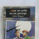 Libros de segunda mano: ...QUE UN POLP EN UN GARATGE. Lote 168520686