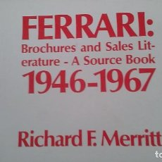 Libros de segunda mano: LIBRO FERRARI: BROCHURES & SALES LITERATURE 1946-1967. Lote 168719724