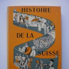 Libros de segunda mano: HISTOIRE DE LA SUISSE. Lote 169064124