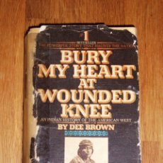 Libros de segunda mano: BROWN, DEE. BURY MY HEART AT WOUNDED KNEE : AN INDIAN HISTORY OF THE AMERICAN WEST. Lote 169070456