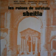Libros de segunda mano: LES RUINES DE SUFETULA SBEITLA NOEL DUVAL FRANCOIS BARATTE STD TUNIS 1973 . Lote 169090544