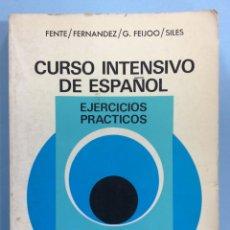 Libros de segunda mano: CURSO INTENSIVO DE ESPAÑOL - EJERCICIOS PRÁCTICOS - FENTE/FERNÁNDEZ/G. FEIJOO/SILES - 1983. Lote 169644818
