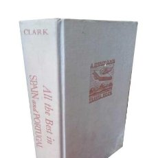 Libros de segunda mano: ALL THE BEST IN SPAIN AND PORTUGAL. CLARK, SYDNEY. Lote 169949684