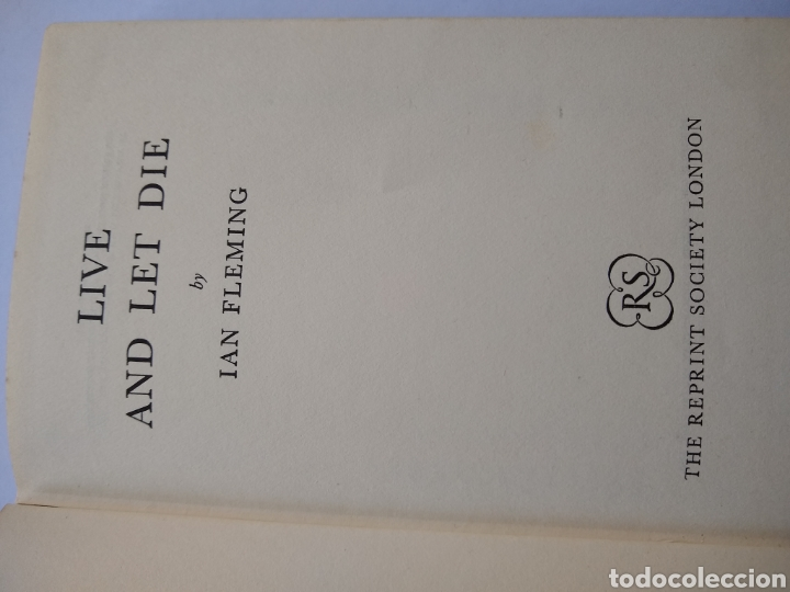 Libros de segunda mano: James Bond , Live and let die; Reprint Society, London, 1ra edicion año 1956 Ian Fleming, 1ra impres - Foto 3 - 170952469