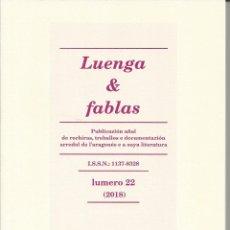 Libros de segunda mano: LUENGA & FABLA. LUMERO 22. UESCA 2018. PUBLICACION AÑAL DE RECHIRAS... EN ARAGONES. Lote 171098262