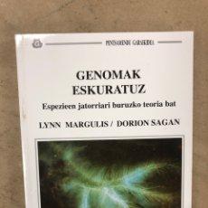 Libros de segunda mano: GENOMAK ESKURATUZ (ESPEZIEEN JATORRIARI BURUZKO TEORIA BAT). LYNN MARGULIS Y DORION SAGAN. Lote 171463047