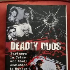 Libros de segunda mano: DEADLY DUOS. PARTNERS IN CRIME AND THEIR ADDICTION TO MURDER (PAUL ROLAND). Lote 171685655