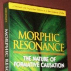 Libros de segunda mano: MORPHIC RESONANCE: THE NATURE OF FORMATIVE CAUSATION POR RUPERT SHELDRAKE DE PARK STREET PRESS, 2009. Lote 172201738