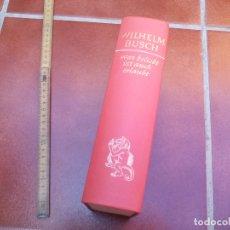 Libros de segunda mano: WAS BELIEBT IST AUCH ERLAUBT WILHELM, BUSCH. Lote 172283568