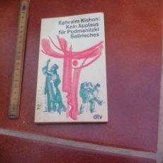 Libros de segunda mano: EPHRAIM KISHON: KEIN APPLAUS FÜR PODMANITZKI SATIRISCHES. DTV. 1975. Lote 172290869