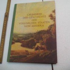 Libros de segunda mano: GRUNDRISS DER GESCHICHTE DER VEREINIGTEN STAATEN VON AMERIKA US-INFORMATIONSDIENST 1954. Lote 172373478