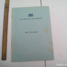 Libros de segunda mano: BAYERISCHE STAATSBANK. DER WECHSEL CAMBIO, BANCO ESTATAL BAVARO. Lote 172585392