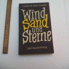 Libros de segunda mano: WIND SAND UND STERNE. ANTOINE DE SAINT-EXUPERY. KARL RAUCH VERLAG. 1953. Lote 172630827