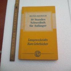 Libros de segunda mano: 30 STUNDEN SCHWEDISCH FÜR ANFÄNGER. ALEX MUTÉN. LANGENSCHEIDTS KURZLEHRBÜCHER. 1952. Lote 172630918