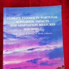 Libros de segunda mano: CLIMATE CHANGE IN PORTUGAL. SCENARIOS, IMPACTS AND ADAPTATION MESURES. SIAM PROJECT. GRADIVA. INGLÉS. Lote 172835268