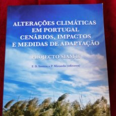 Libros de segunda mano: ALTERAÇÕES CLIMÁTICAS EM PORTUGAL. CENÁRIOS, IMPACTOS E MEDIDAS DE ADAPTAÇÃO. PROJECTO SIAM II. Lote 172835925