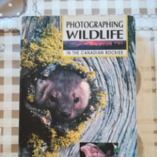 Libros de segunda mano: PHOTOGRAPHING WILDLIFE IN THE CANADIAN ROCKIES - DENNIS & ESTHER SCHMIDT - EN INGLÉS. Lote 172859013