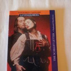 Libros de segunda mano: THE SCARLET LETTER LA VANGUARDIA 2008 TEXTO EN CASTELLANO E INGLÉS 2008. Lote 172944797