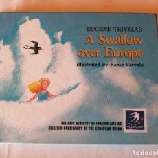 Libros de segunda mano: A SWALLOW OVER EUROPE EUGENE TRIVIZAS RANIA VARVAKI MILITOS EDITIONS 2003 ISBN 960834042X. Lote 172945735
