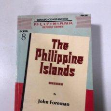 Libros de segunda mano: THE PHILIPPINE ISLANDS. JOHN FOREMAN. FILIPINIANA. CACHO HERMANOS, 1985. PAGINAS: 668. Lote 172995439
